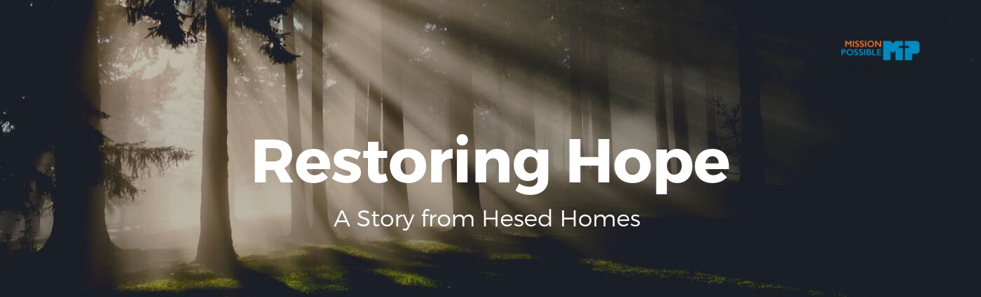 Restoring Hope: A Story from Hesed Homes